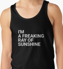 I'm a Freaking Ray of Sunshine - Sarcastic T-shirt T-Shirt