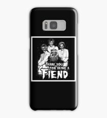 Thank You For Being A Fiend Samsung Galaxy Case/Skin