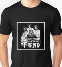 Thank You For Being A Fiend T-Shirt