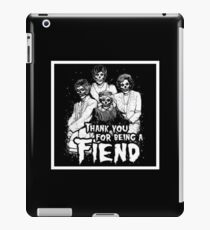 Thank You For Being A Fiend iPad Case/Skin