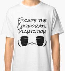 Escape The Corporate Plantation - Black Print Classic T-Shirt
