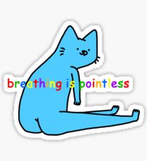 Breathing is Pointless Sticker