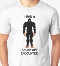 I HAD A SKUNK APE ENCOUNTER Unisex T-Shirt