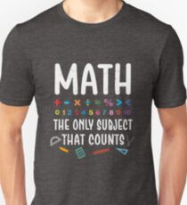 Funny Math The Only Subject That Counts Teacher Joke T-Shirt