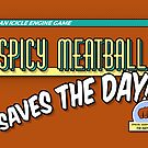 The Spicy Meatball Saves The Day by Josh Bush