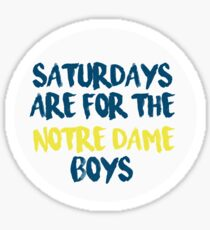 Saturdays are for the Notre Dame Boys Sticker