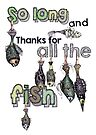 So long and thanks for all the fish by Jenny Wood