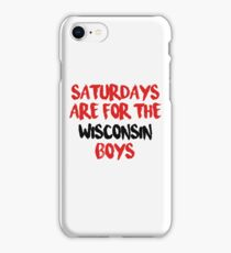 Saturdays are for the Wisconsin Boys iPhone Case/Skin