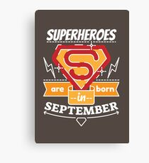 Superheroes are Born in September Canvas Print