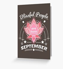 Blissful People are Born in September Greeting Card
