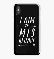Aim To Misbehave   Black iPhone Case