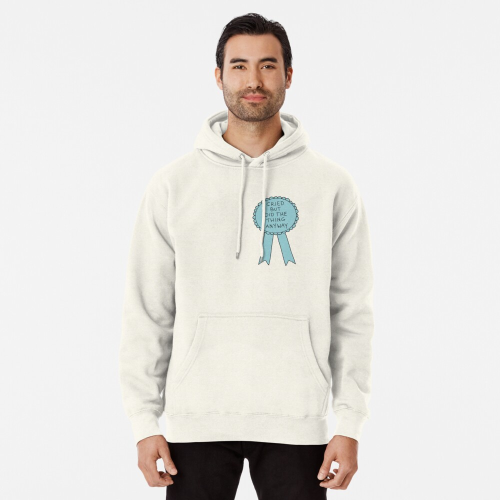Did The Thing Anyway Pullover Hoodie