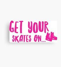 Skates on... Canvas Print