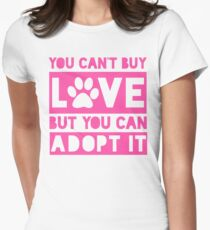 you can't buy love but you can adopt it T-Shirt