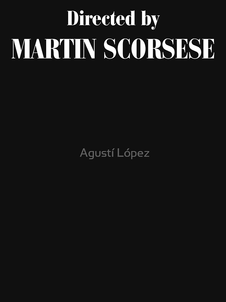 Directed by Martin Scorsese by AgustiLopez