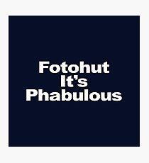 Fotohut It's Phabulous Photographic Print