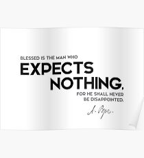 expects nothing - alexander pope Poster