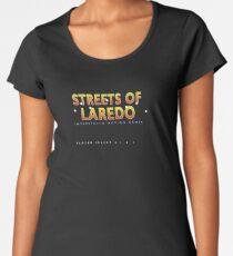 Streets Of Laredo Women's Premium T-Shirt
