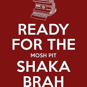 Keep Calm Shaka Brah by skittzi