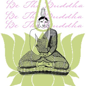 Be the Buddha by Zehda