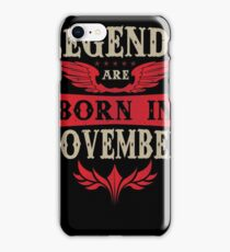 Birthday Gift - Legends are born in November iPhone Case/Skin