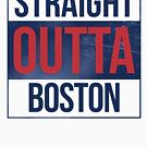 Straight Outta Boston by canossagraphics