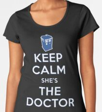 Keep Calm She's The Doctor Women's Premium T-Shirt