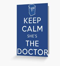 Keep Calm She's The Doctor Greeting Card