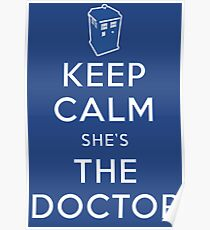 Keep Calm She's The Doctor Poster