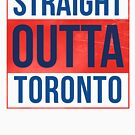 Straight Outta Toronto by canossagraphics