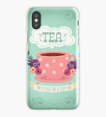 Tea - A Hug In A Cup iPhone Case/Skin