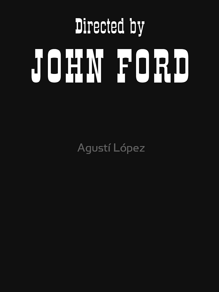 Directed by John Ford by AgustiLopez
