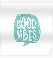 Good Vibes - Turquoise and white Poster