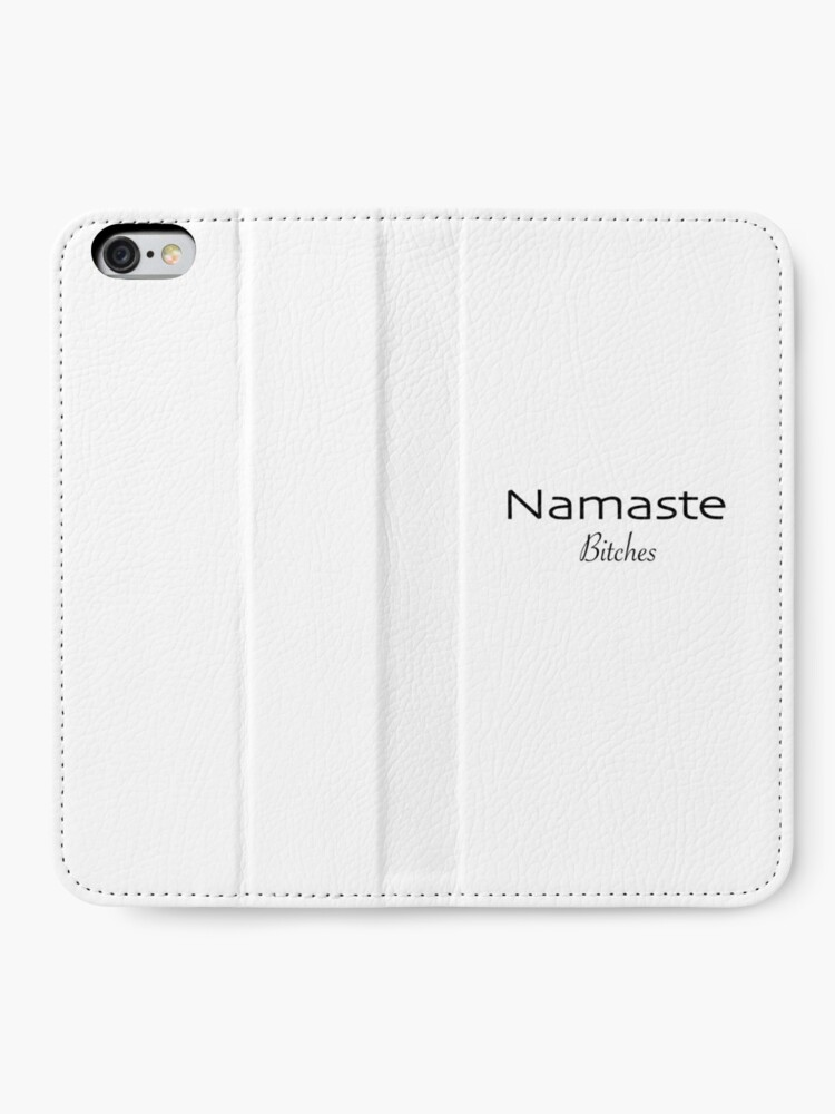 Alternate view of Namaste Bitches iPhone Wallet