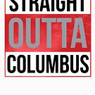 Straight Outta Columbus by canossagraphics