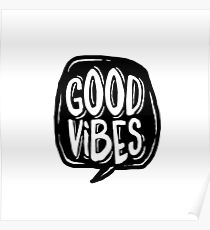 Good Vibes - Black and White Poster