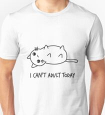 I can't adult today - shirt phone and ipad case T-Shirt