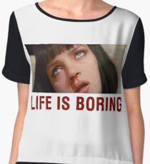 Life is boring (Pulp Fiction) - shirt phone and ipad case Women's Chiffon Top