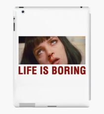 Life is boring (Pulp Fiction) - shirt phone and ipad case iPad Case/Skin