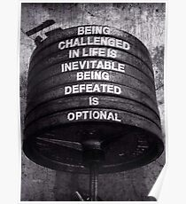 Being Challenged Is Inevitable - Being Defeated Is Optional Poster