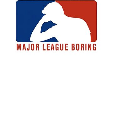BASEBALL IS BORING by Motion45