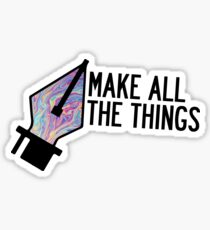 MAKE ALL THE THINGS Sticker