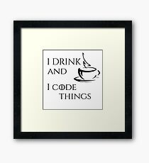 I Drink Coffee and I Code Things Framed Print