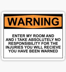 Warning: Enter my room and i take no responsibility for the injuries you will receive. You have been warned. Sticker