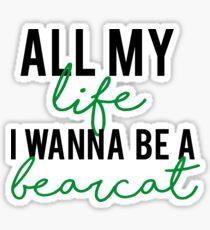 I Wanna be Bearcat Sticker