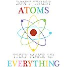 Don't trust atoms by creativemonsoon