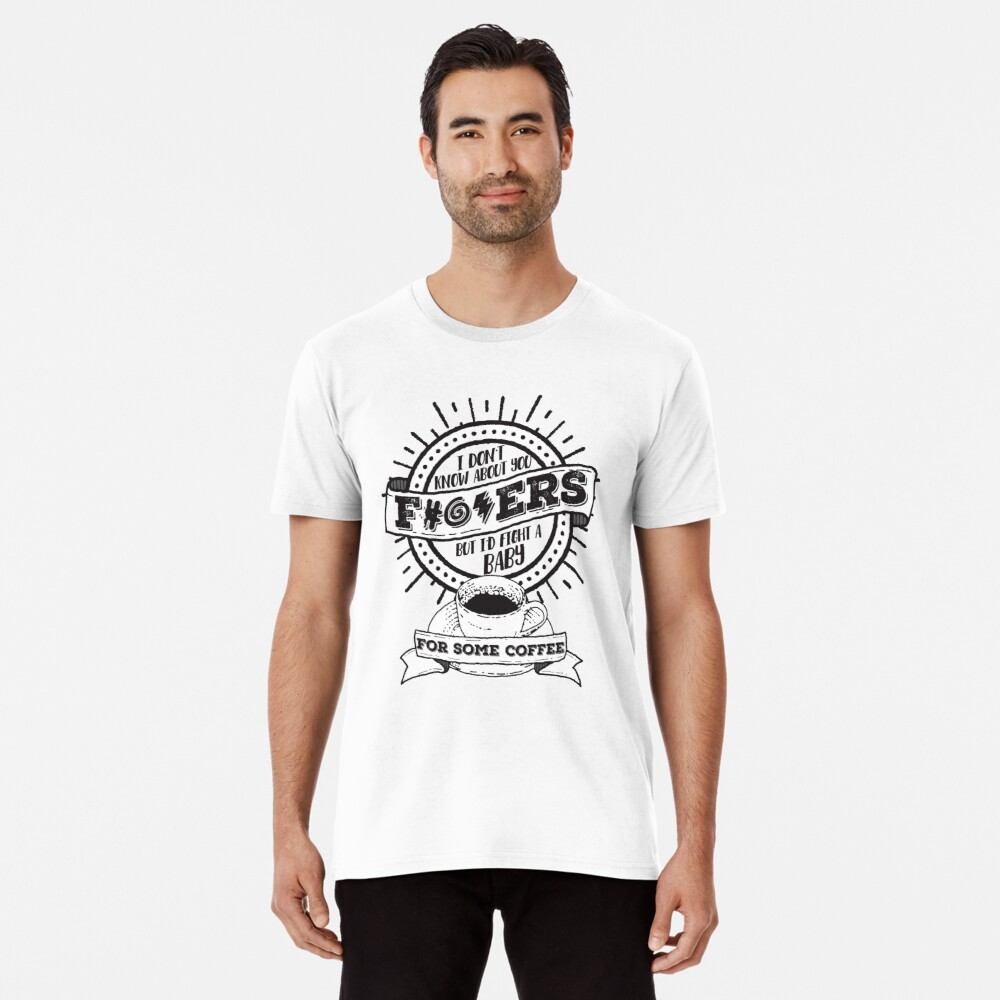 Dunno About You F---ers... Premium T-Shirt
