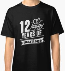Funny T-shirt For 12th Wedding Anniversary, Fashion Anniversary Gifts For Couple Classic T-Shirt