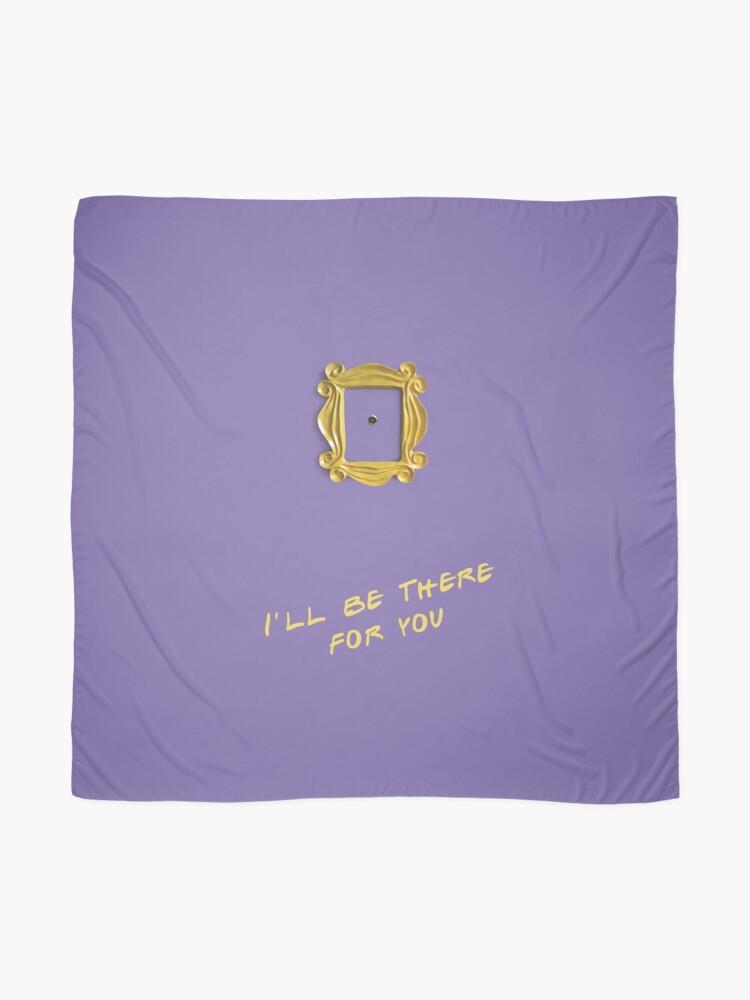 Alternative Ansicht von Ich werde für dich da sein Tuch