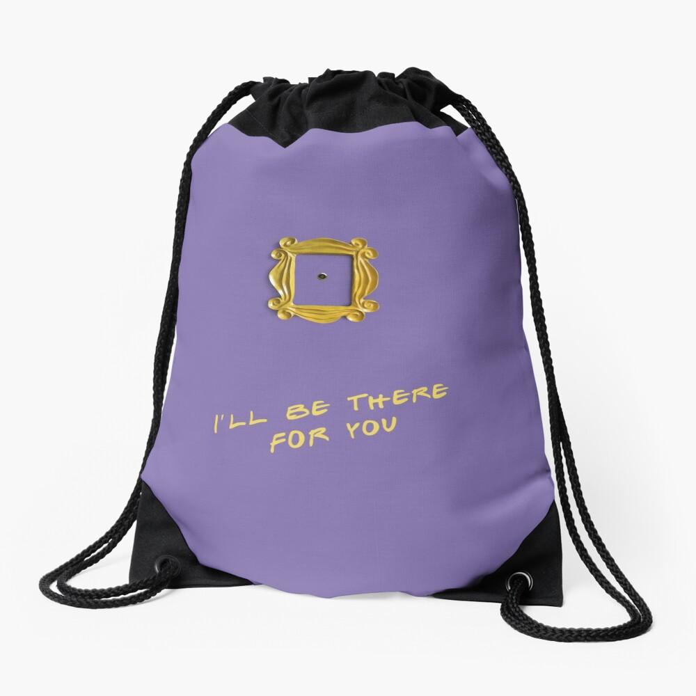 Ich werde für dich da sein Rucksackbeutel